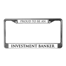Proud Investment Banker License Plate Frame