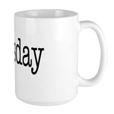 Tuesday - On a Mug