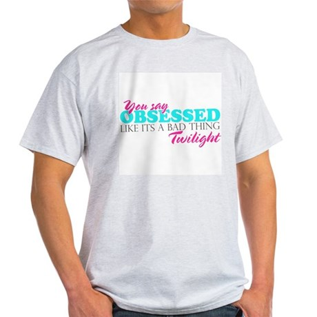 Obsessed Light T-Shirt
