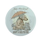 "Adopt a Shelter Dog 3.5"" Button"