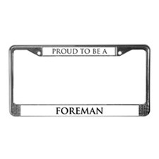 Proud Foreman License Plate Frame