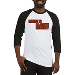 Rugby Is Raw Baseball Jersey