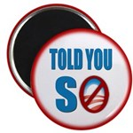 "Told You So 2.25"" Magnet (100 pack)"