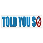 Told You So Bumper Sticker (10 pk)