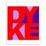 DYKE Small Poster
