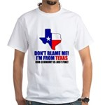 I'm From Texas White T-Shirt