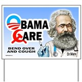 Obama Care - Dr. Marx Yard Sign