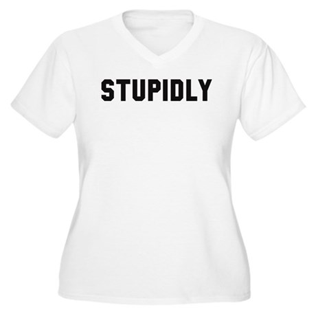 STUPIDLY Women's Plus Size V-Neck T-Shirt