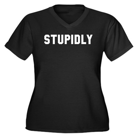 STUPIDLY Women's Plus Size V-Neck Dark T-Shirt