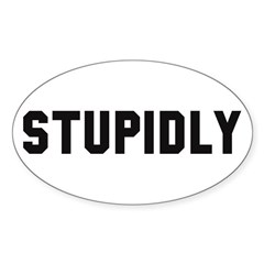 STUPIDLY Oval Sticker