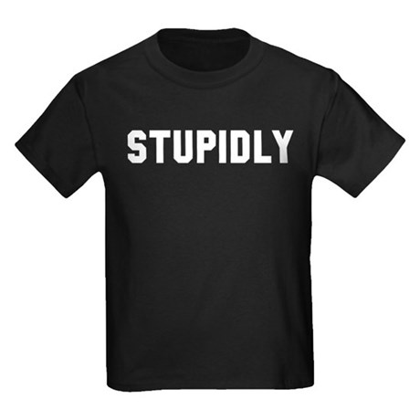 STUPIDLY Kids Dark T-Shirt