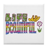 Life is Beautiful Tile Coaster