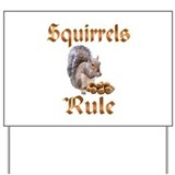 Squirrels Rule Yard Sign