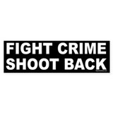 Fight crime, shoot back Bumper Car Sticker