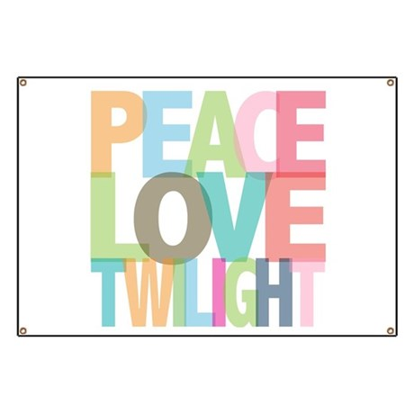 Peace Love Twilight Banner