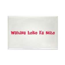 Wahine Loko Ke Milo Rectangle Magnet (100 pack)