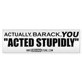 """Acted Stupidly"" Bumper Sticker (10 pk)"