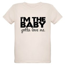 I'm the Baby, Gotta Love Me T-Shirt