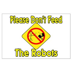 Don't Feed Robots Posters