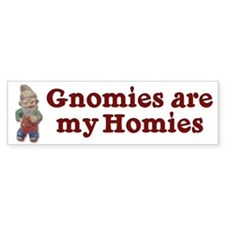 Gnomies are my Homies Bumper Bumper Sticker