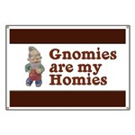 Gnomies are my Homies Banner