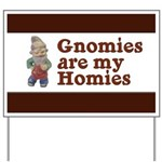 Gnomies are my Homies Yard Sign