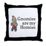 Gnomies are my Homies Throw Pillow