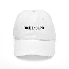 """""""Rude""""olph Baseball Cap"""
