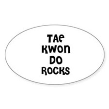 TAE KWON DO ROCKS Oval Decal