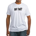 got foil? Fitted T-Shirt