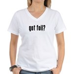 got foil? Women's V-Neck T-Shirt