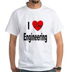 I Love Engineering (Front) White T-Shirt