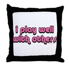 "Muah ""i play well with others"" Throw Pil"