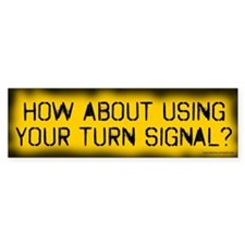 How About Using Your Turn Signal? (sticker)