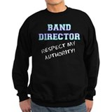 Band Director: Respect My Aut Sweatshirt