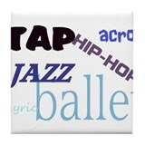 Tap/Jazz/Ballet/Lyric/Acro/Hi Tile Coaster