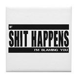 If Shit Happens Tile Coaster