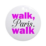 Walk Paris Walk Ornament (Round)