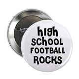 "HIGH SCHOOL FOOTBALL ROCKS 2.25"" Button (10 pack)"
