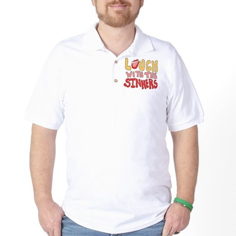 Laugh With The Sinners Golf Shirt