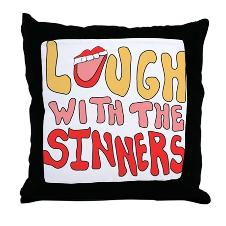 Laugh With The Sinners Throw Pillow
