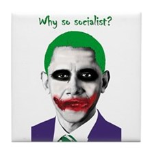 Obama - Why So Socialist? Tile Coaster