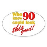 Funny 90th Birthday Gag Gifts Oval Decal