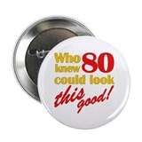 "Funny 80th Birthday Gag Gifts 2.25"" Button (100 pa"