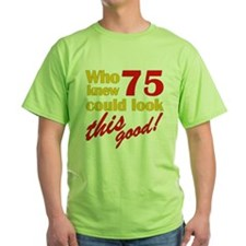 Funny 75th Birthday Gag Gifts T-Shirt