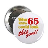 "Funny 65th Birthday Gag Gifts 2.25"" Button"