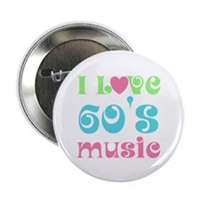 "I Love Sixties Music 2.25"" Button"
