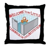 Welcome to the Institution Throw Pillow
