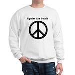 Hippies Are Stupid Sweatshirt