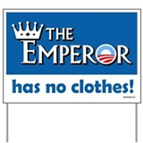 The Emperor has no Clothes Yard Sign